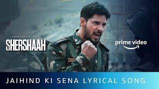 JaiHind Ki Senaa Lyrical Video | Sidharth Malhotra, Kiara Advani | Shershaah | Amazon Prime Video