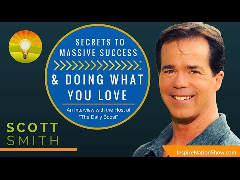 SECRETS TO DOING WHAT YOU LOVE    Scott Smith   Motivation to Move's The Daily Boost