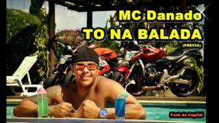 MC Danado To na balada ♪♫  (( Previa )) mp3