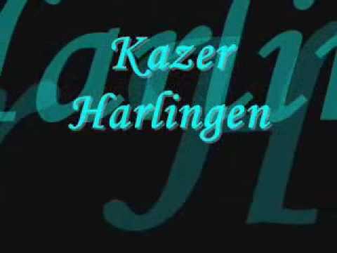 Kazer - Harlingen
