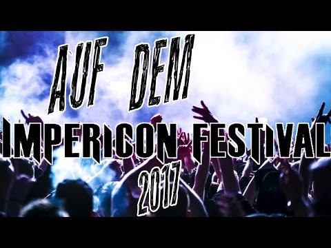 Impericon Festival Leipzig 2017 + Persönliches Resümee  |  BCTV