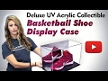 Deluxe UV Acrylic Collectible Basketball Shoe Display Case Review