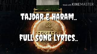 Tajdar e haram full song lyrics / SATYAMEVA JAYATE movie/3d song/ new generation motivation song