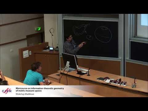 Mokshay Madiman : Minicourse on information-theoretic geometry of metric measure