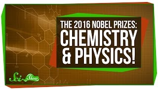 The 2016 Nobel Prizes: Chemistry and Physics!