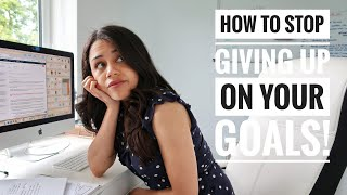 HOW TO SET GOALS AND ACHIEVE THEM (WHEN YOU KEEP GIVING UP)!