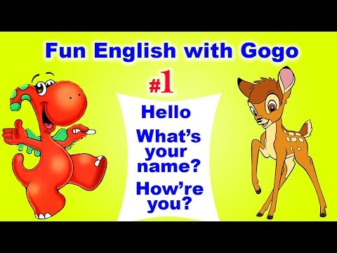 Fun English with Ggogo #1:| HELLO! What's your name? How are you? ESL