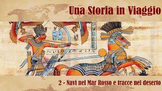 UNA STORIA IN VIAGGIO #2 - Navi nel Mar Rosso e tracce nel deserto
