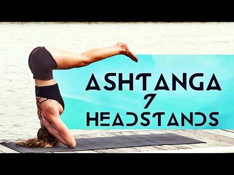 7 headstands of ashtanga yoga improve your strength