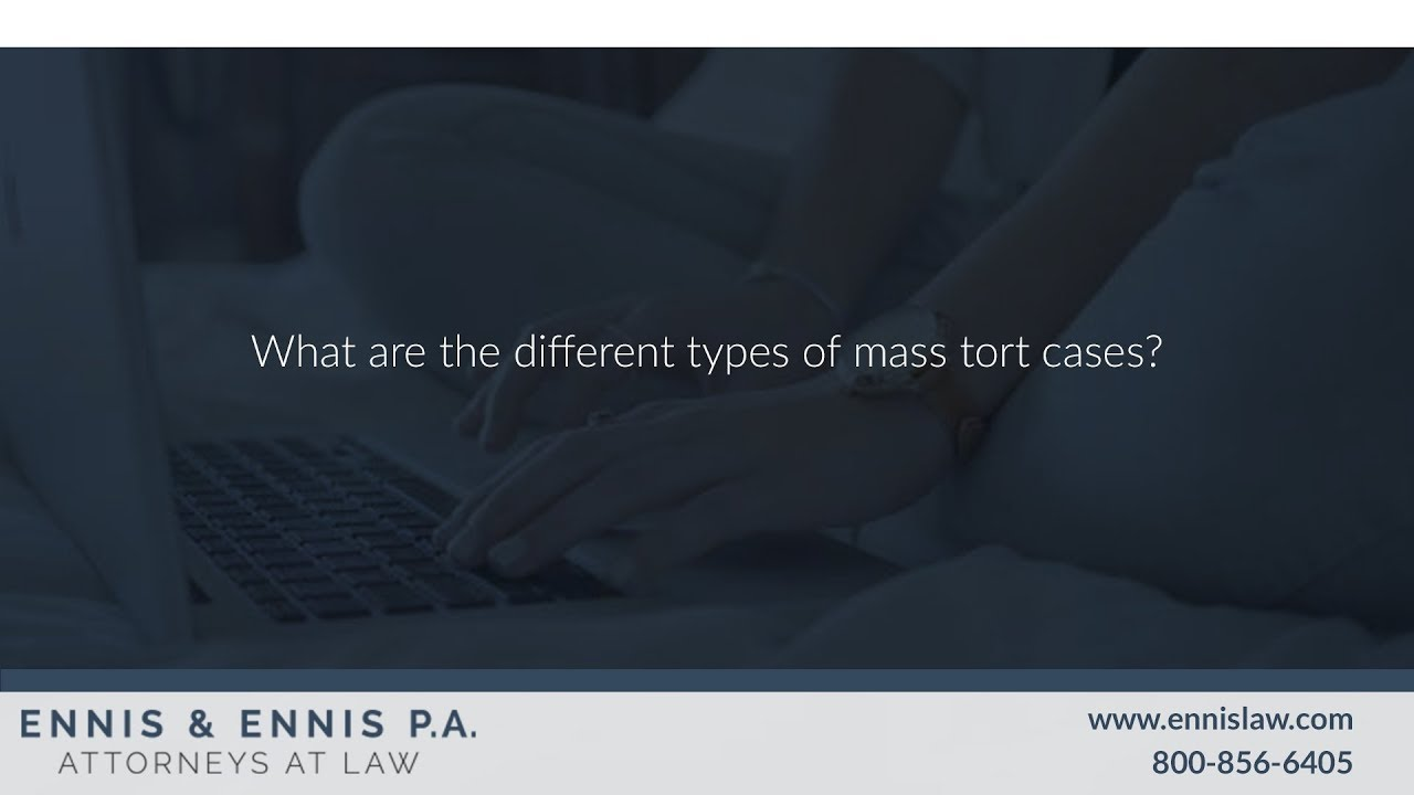 What Are The Different Types Of Mass Tort Cases