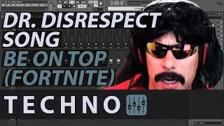 Dr. Disrespect Song - BE ON TOP (Fortnite Techno Rap) // FL STUDIO // Télécharger gratuitement