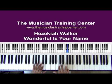 """How To Play """"Wonderful Is Your Name"""" by Hezekiah Walker"""