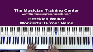 "How To Play ""Wonderful Is Your Name"" by Hezekiah Walker"