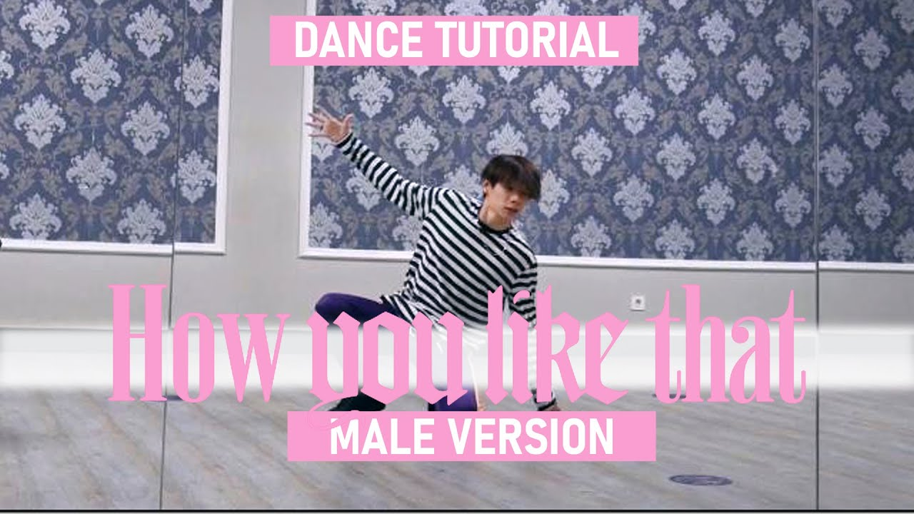 [TUTORIAL] BLACKPINK - HOW YOU LIKE THAT MALE VER CHOREOGRAPHY BY ZT