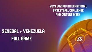 Senegal vs Venezuela - Full Game - Suzhou International Basketball Challenge and Culture Week 2019