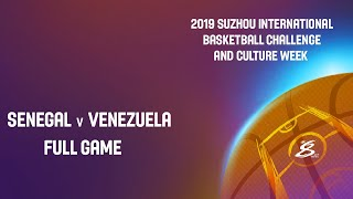 LIVE - Senegal vs Venezuela - Suzhou International Basketball Challenge and Culture Week 2019