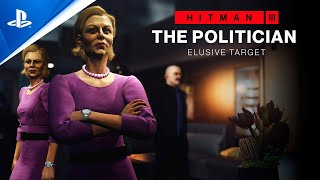 Hitman 3 - The Politician Elusive Target (Mission Briefing) | PS5, PS4, PS VR