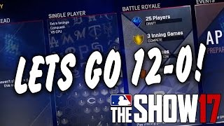 GOING FOR 12-0! MLB The Show 17 | Battle Royale