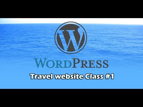 How to create a Wordpress Website for Travel Business part #1 2015