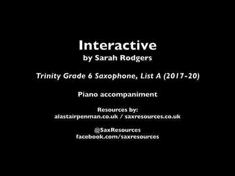 Interactive by Sarah Rodgers. Piano accompaniment. (Trinity Grade 6 Saxophone)