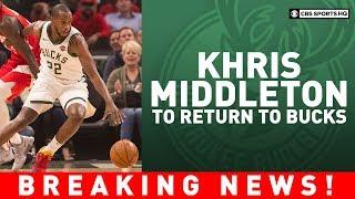 Khris Middleton to return to the Milwaukee Bucks | Breaking News | CBS Sports HQ