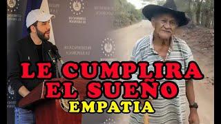 Nayib Bukele LE CUMPLE SUEÑO A ANCIANO Migueleño