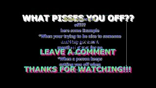 1#  What pisses you Off???