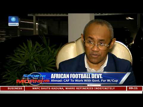 Why We Choose Morocco To Host 2018 CHAN Championship - CAF President  Sports This Morning 