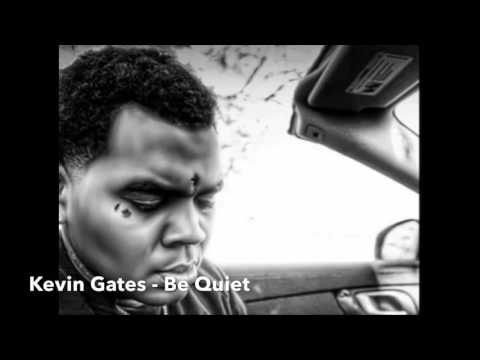 Kevin gates-Be Quiet (Leaked)
