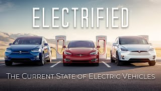 Electrified - The Current State of Electric Vehicles Documentary