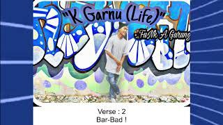 Download K Garnu - Funk A Gurung | Single | 2017 MP3 song and Music Video