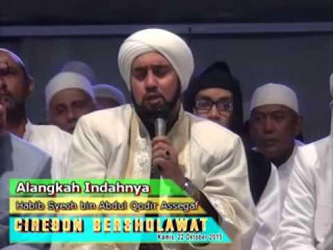 CIREBON BERSHOLAWAT 2015 - Habib Syekh bin Abdul Qodir Assegaf - Alangkah Indahnya