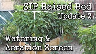 SIP  Raised Bed (Update 2) + Watering & Aeration Screen Explanation
