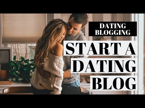 How To Start A Dating Blog | Online Dating Blog Tutorial