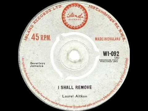 LAUREL AITKEN I SHALL REMOVE Island WI 0921963
