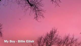 My Boy (Slowed Down) - Billie Eilish