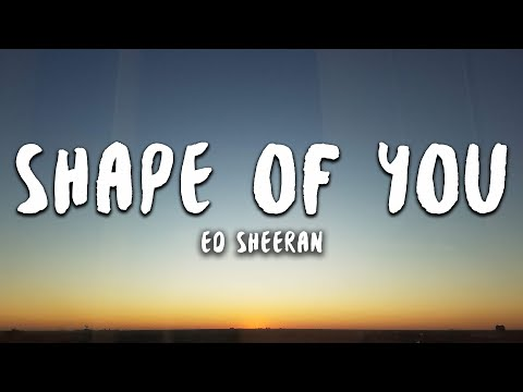 ed-sheeran---shape-of-you-(lyrics)