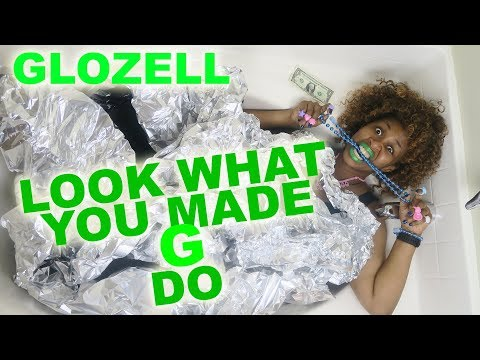 Look What You Made G Do - GloZell