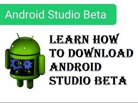 How To Download Android Studio Beta : Android App Development Tutorial