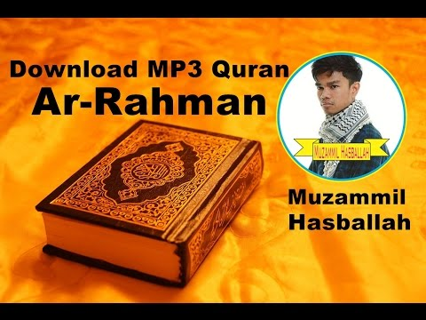 [Download MP3 Quran] - 055 Ar-Rahman by Muzammil Hasballah