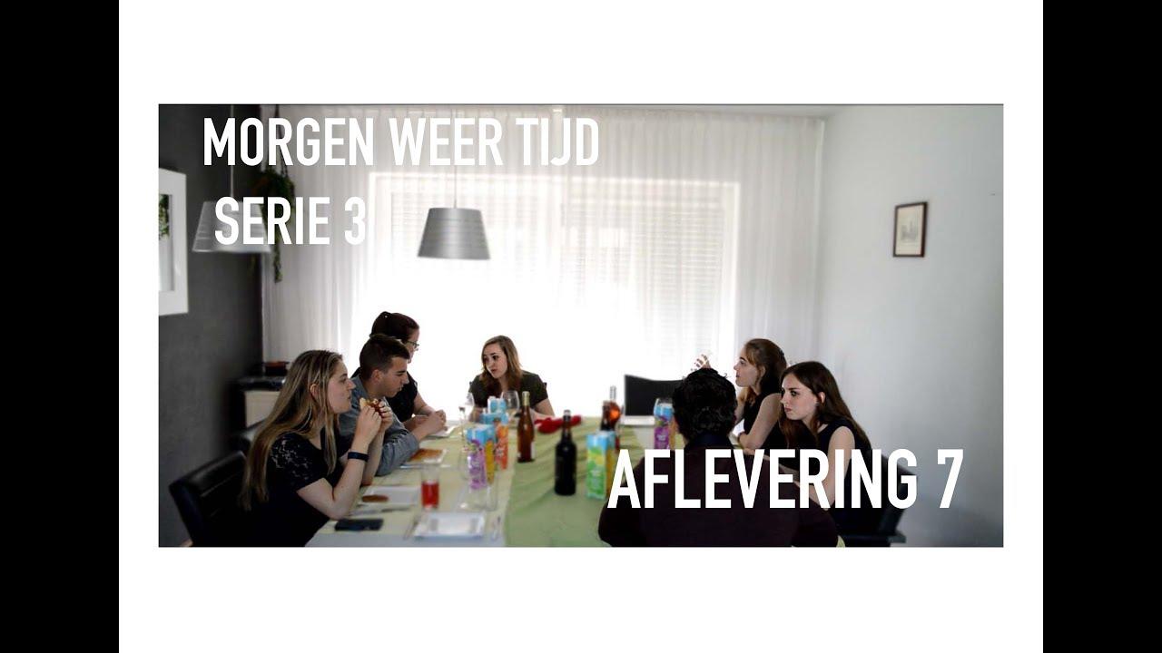 Morgen Weer Tijd Serie 3 - Aflevering 7