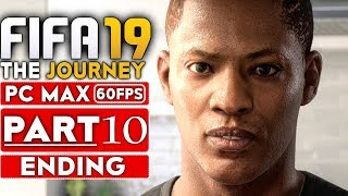 FIFA 19 THE JOURNEY ENDING Gameplay Walkthrough Part 10 [1080p HD 60FPS PC MAX SETTINGS]