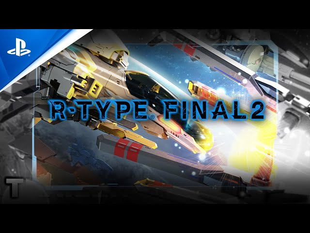 R-Type Final 2 - Launch Trailer | PS4