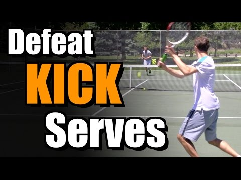 How To Defeat Kick Serve & Volley Players