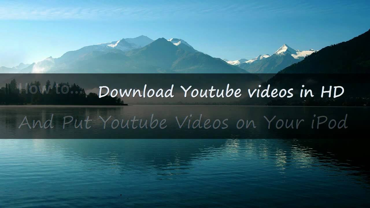 How To Download Youtube Videos Straight To Your Ipod (also How To Download  And Watch In Hd)