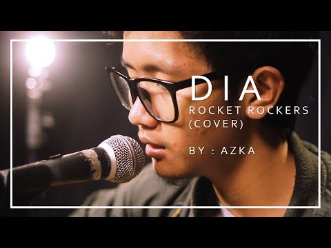 DIA - ROCKET ROCKERS (COVER) By : AZKA RAMDANI