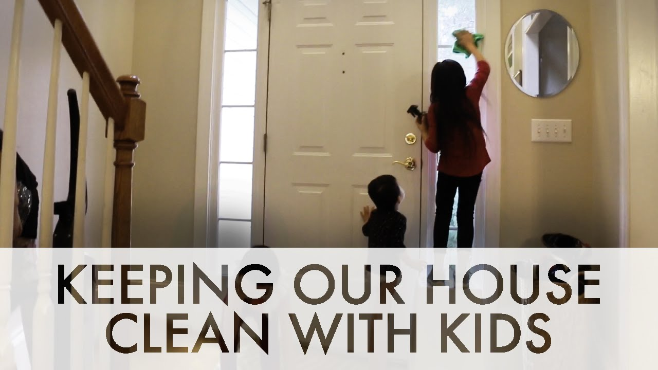 How To Keep A House Clean how we keep our house clean with a big family - youtube