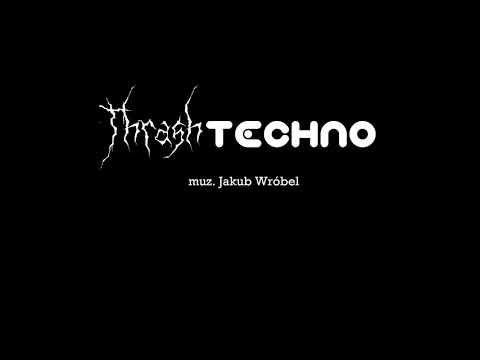 Jakub Wróbel  ThrashTechno