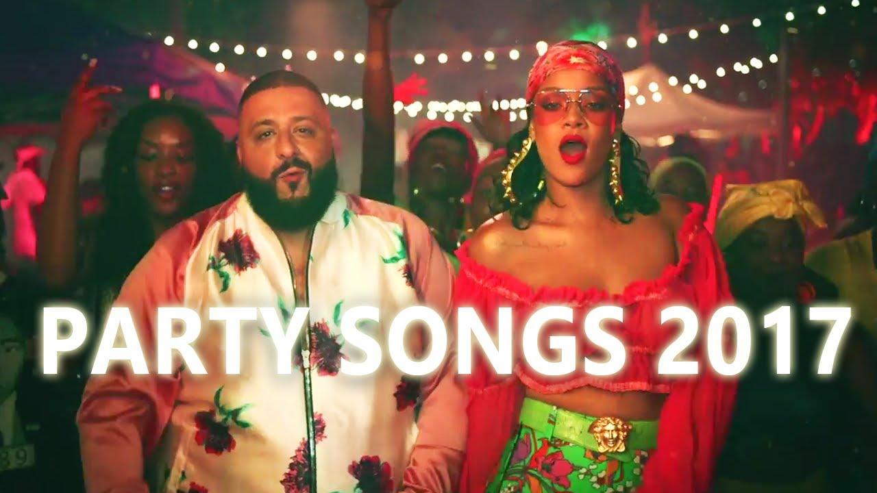 Best Party Songs 2017 Best Songs 2017 Youtube