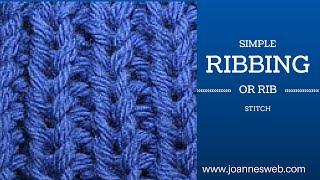 Knitting Ribbing or  Rib Stitch
